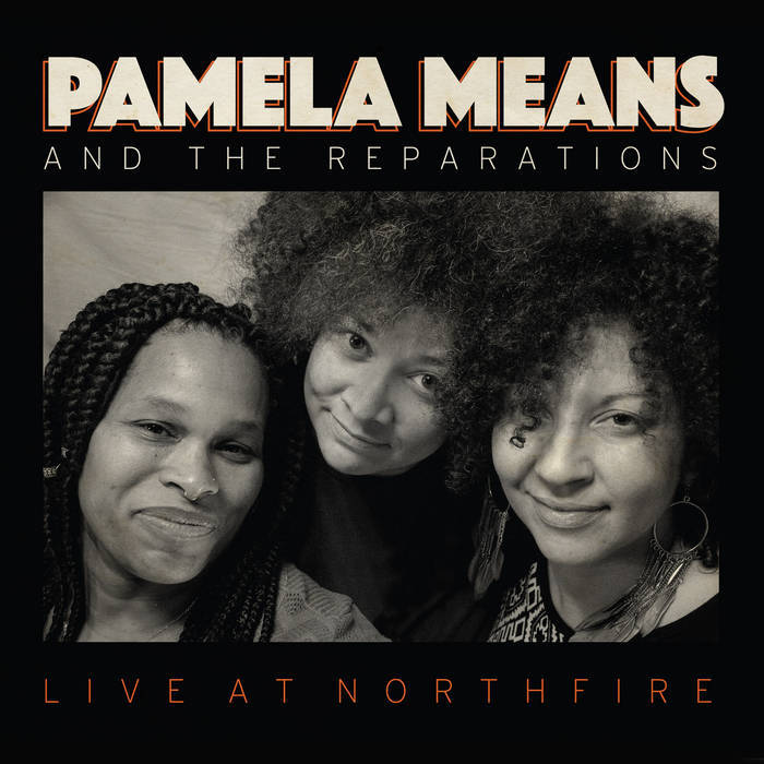 pamela_means_-_and_the_reparations_live_at_northfire album artwork