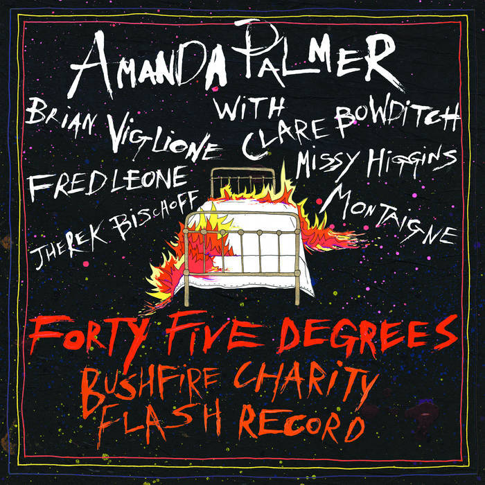 AMANDA PALMER & FRIENDS - FORTY-FIVE DEGREES BUSHFIRE CHARITY FLASH RECORD album artwork