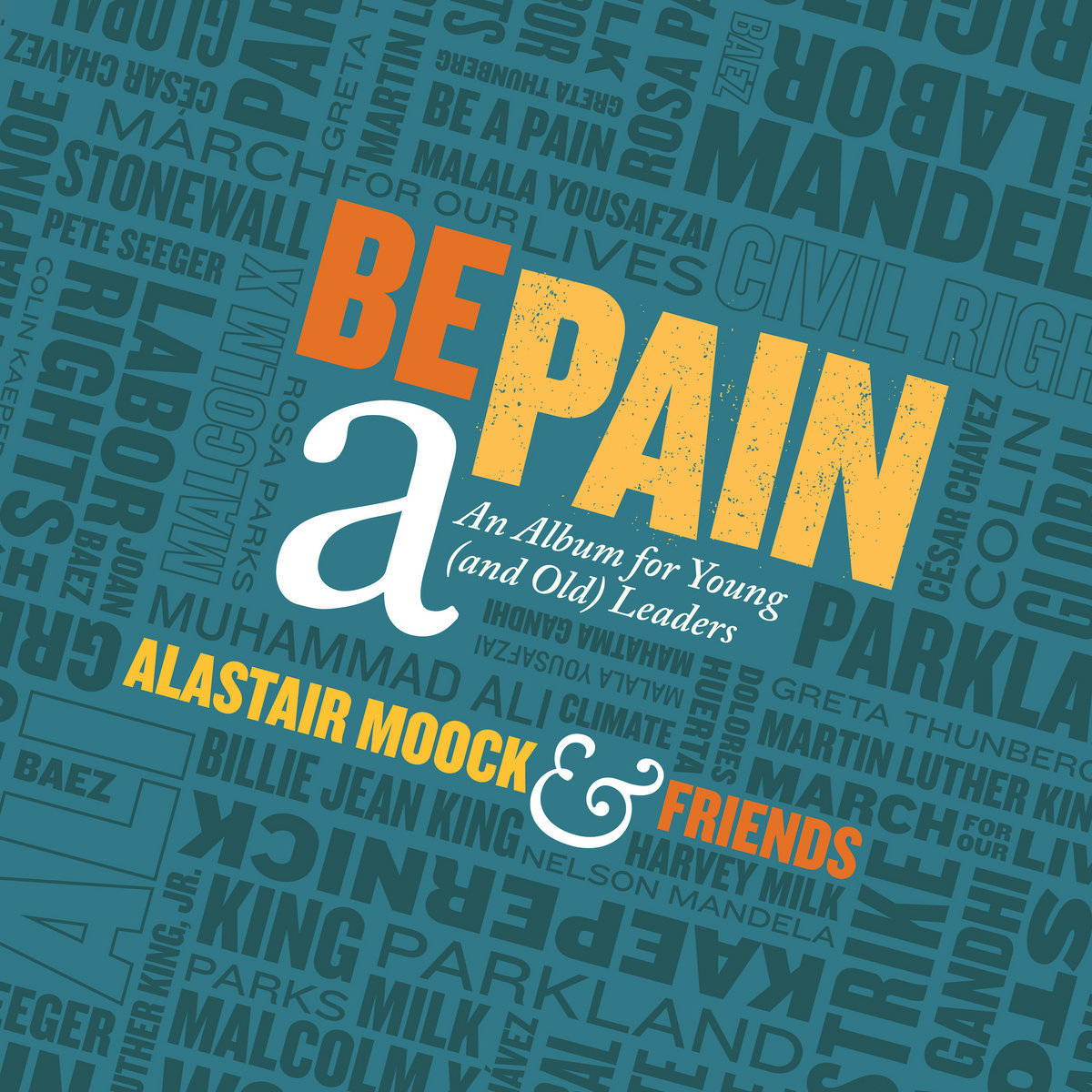 ALASTAIR MOOCK - BE A PAIN - AN ALBUM FOR YOUNG (AND OLD) LEADERS album artwork