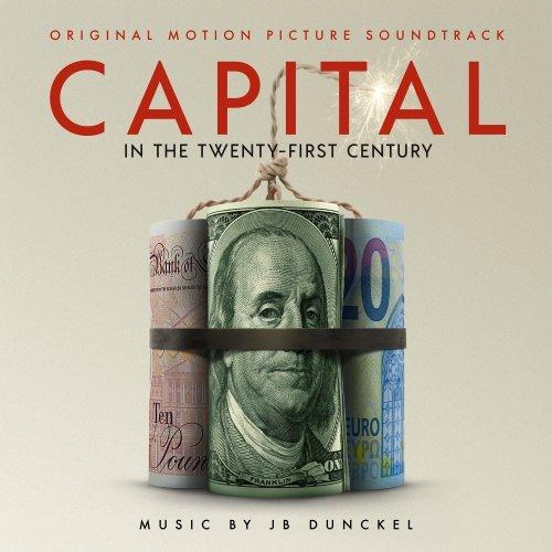 JB DUNCKEL - CAPITAL IN THE TWENTY-FIRST CENTURY (ORIGINAL MOTION PICTURE SOUNDTRACK) ALBUM ARTWORK