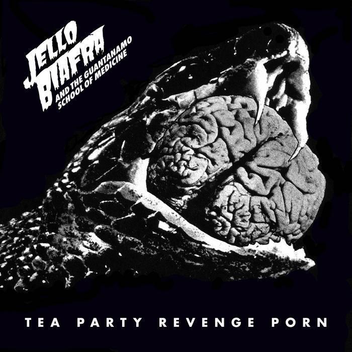JELLO BIAFRA - TEA PARTY REVENGE PORN album artwork