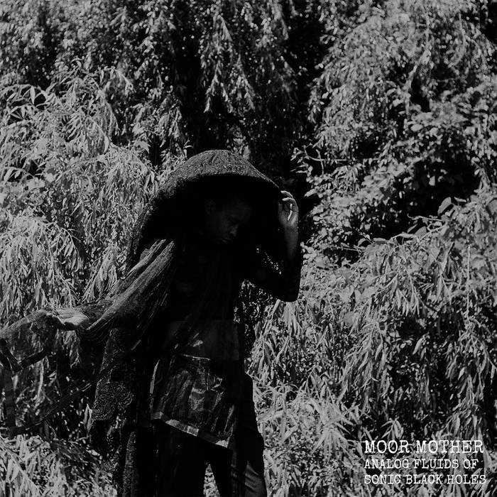 MOOR MOTHER - ANALOG FLUIDS OF SONIC BLACK HOLES album artwork