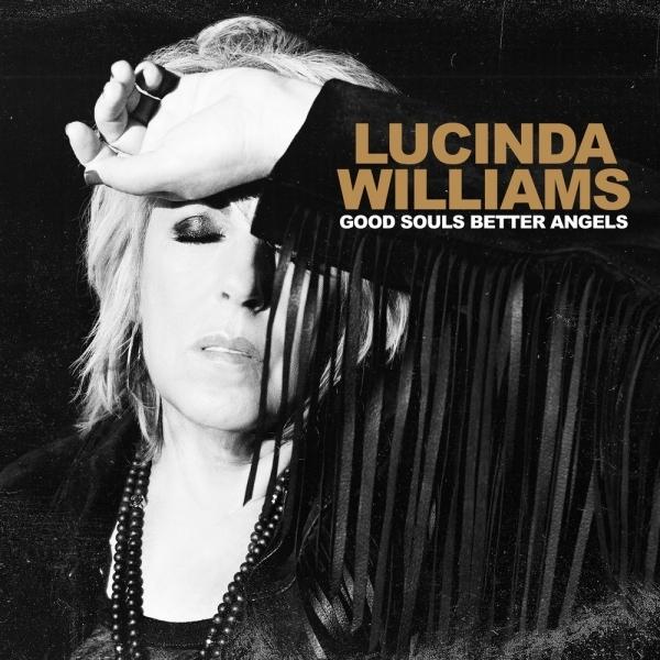 LUCINDA WILLIAMS - GOOD SOULS BETTER ANGELS album artwork