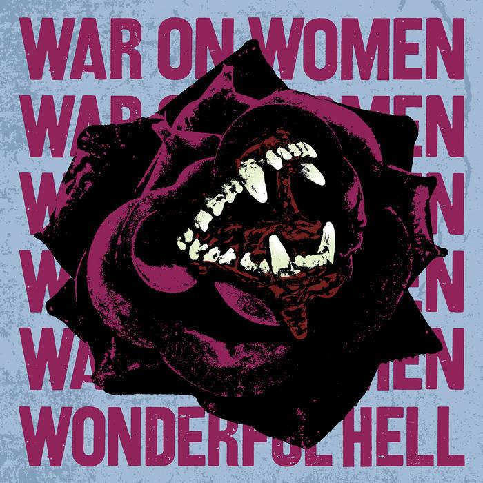 WAR ON WOMEN - WONDERFUL HELL album artwork