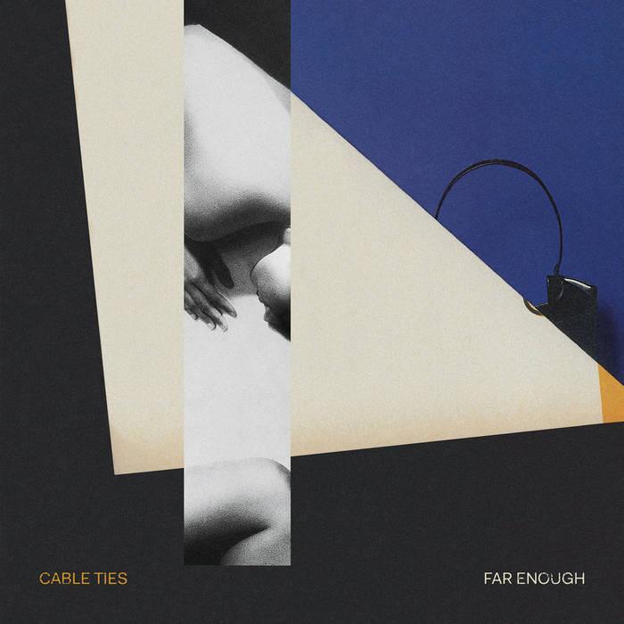 CABLE TIES - FAR ENOUGH album artwork