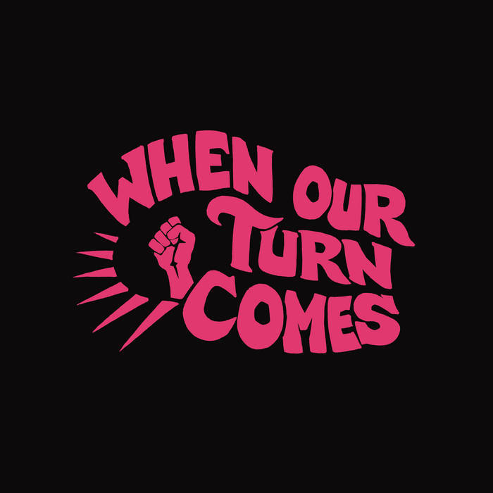 WHEN OUR TURN COMES - WHEN OUR TURN COMES ALBUM ARTWORK