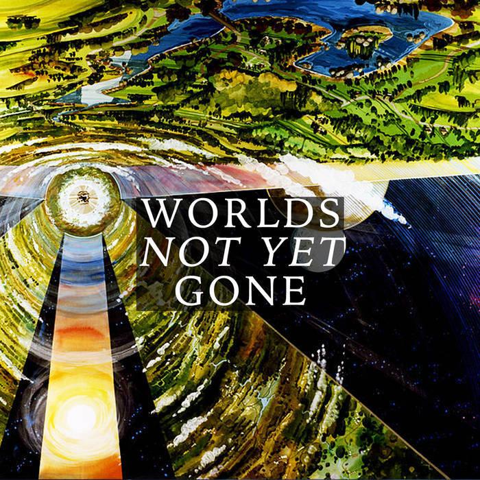 SOLE - WORLDS NOT YET GONE album artwork