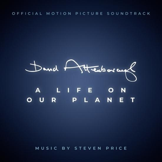 STEVEN PRICE - DAVID ATTENBOROUGH A LIFE ON OUR PLANET (ORIGINAL MOTION PICTURE SOUNDTRACK) album artwork