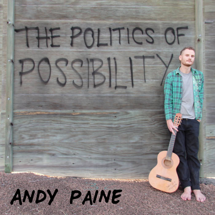 ANDY PAINE - THE POLITICS OF POSSIBILITY album artwork