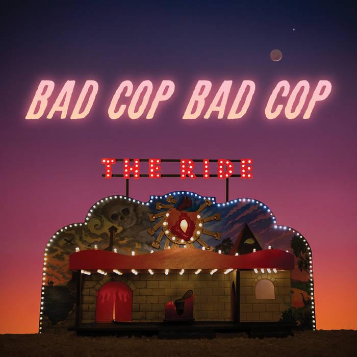 BAD COP, BAD COP - THE RIDE album artwork