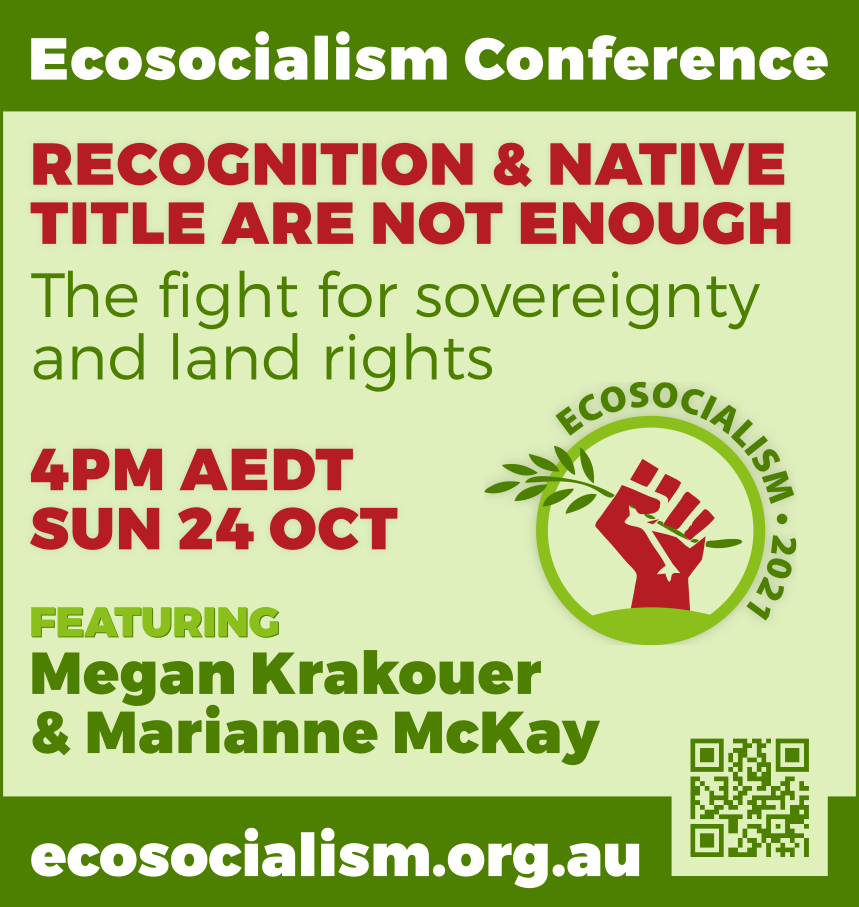 Recognition and Native Title are not enough workshop, Ecosocialism conference