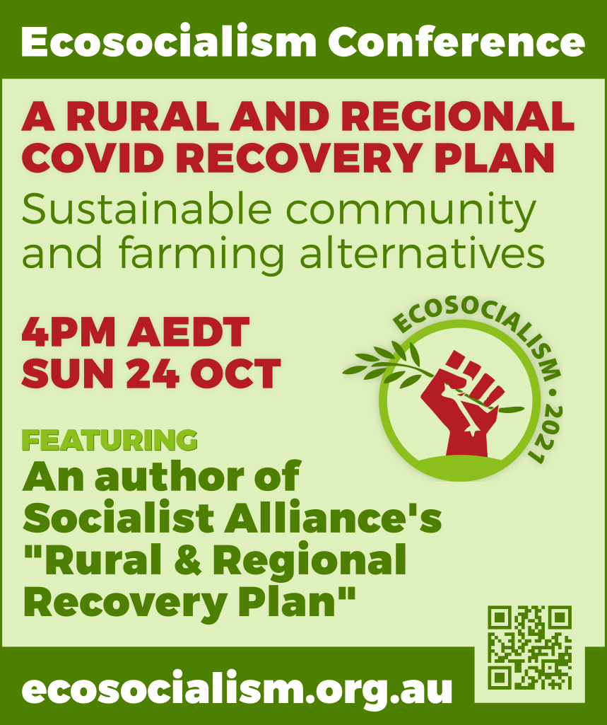 A rural and regional COVID recovery plan workshop, Ecosocialism conference