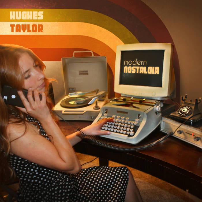 HUGHES TAYLOR - MODERN NOSTALGIA album artwork