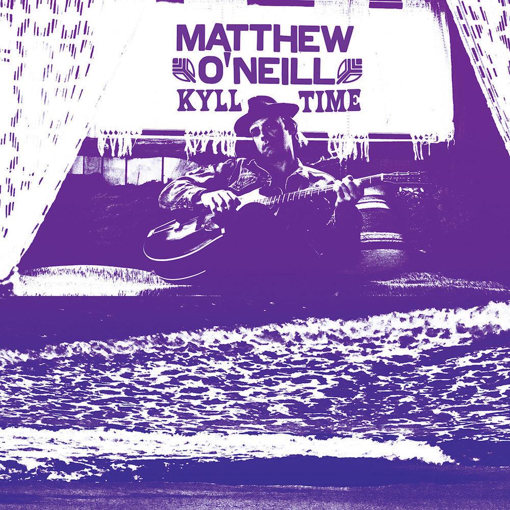 MATTHEW O'NEILL - KYLL TIME album artwork