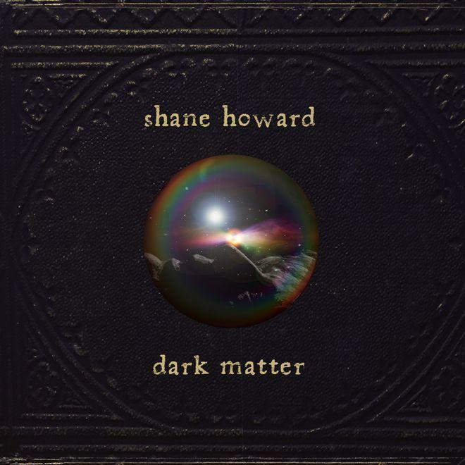 SHANE HOWARD - DARK MATTER album artwork