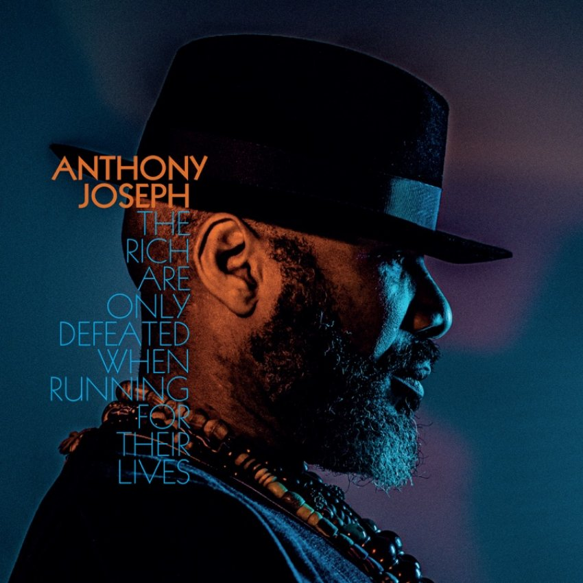 ANTHONY JOSEPH - THE RICH ARE ONLY DEFEATED WHEN RUNNING FOR THEIR LIVES album artwork