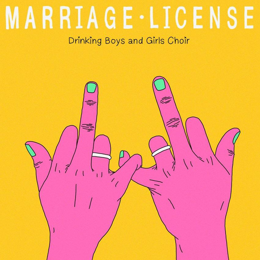 DRINKING BOYS AND GIRLS CHOIR - MARRIAGE LICENSE album artwork