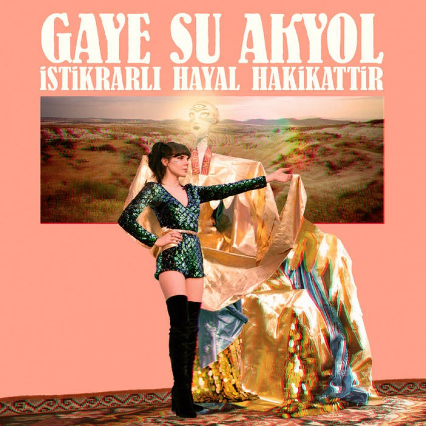 GAYE SU AKYOL - ISTIKRARLI HAYAL HAKIKATTIR album artwork