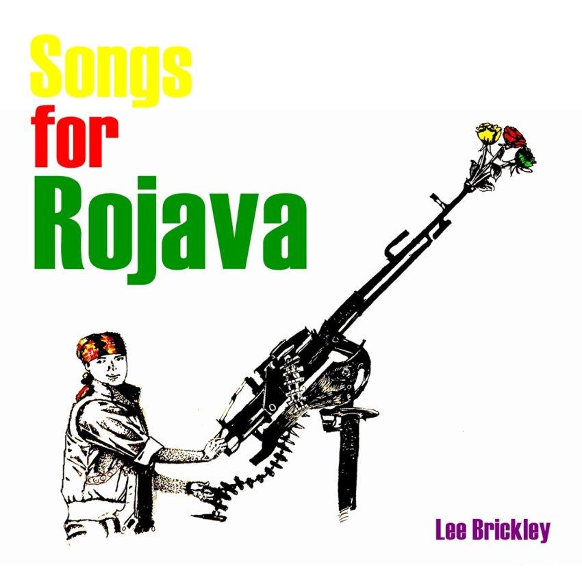 LEE BRICKLEY - SONGS FOR ROJAVA album artwork