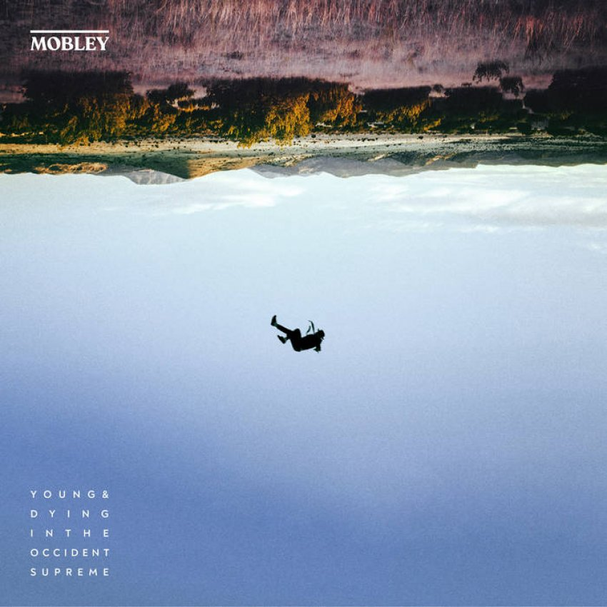 MOBLEY - YOUNG & DYING IN THE OCCIDENT SUPREME album artwork