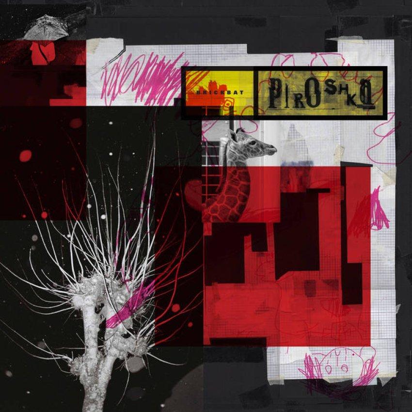 PIROSHKA - BRICKBAT album artwork