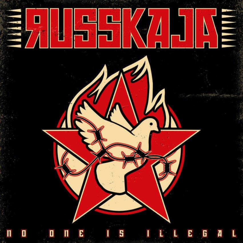 RUSSKAJA - NO ONE IS ILLEGAL album artwork