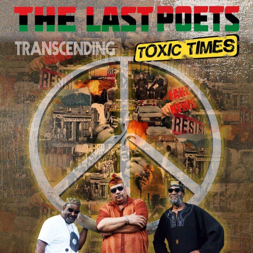 THE LAST POETS - TRANSCENDING TOXIC TIMES ALBUM ARTWORK