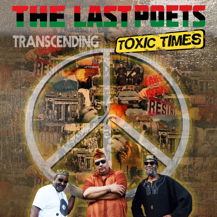 THE LAST POETS - TRANSCENDING TOXIC TIMES ALBUM ARTWORK