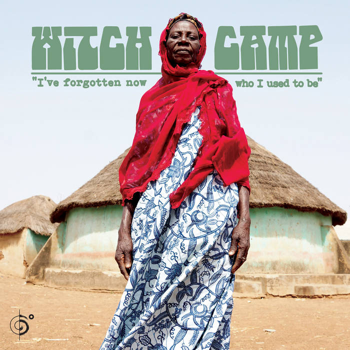 WITCH CAMP (GHANA) - I'VE FORGOTTEN NOW WHO I USED TO BE album artwork