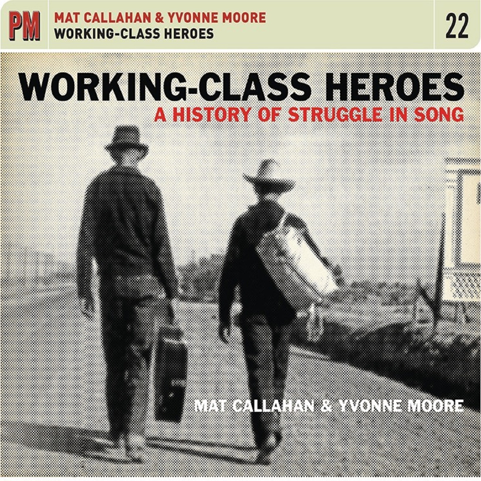 MAT CALLAHAN & YVONNE MOORE - WORKING-CLASS HEROES: A HISTORY OF STRUGGLE IN SONG album artwork